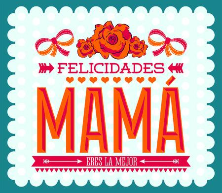 Felicidades Mama, Congrats Mother spanish text - Vintage vector illustration Иллюстрация