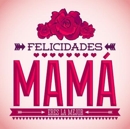 Felicidades Mama, Congrats Mother spanish text - Vintage roses vector illustration Vector