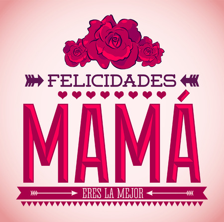 tittle: Felicidades Mama, Congrats Mother spanish text - Vintage roses vector illustration