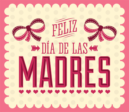 Feliz Dia de las Madres, Happy Mother s Day spanish text - vintage Illustration vector card  Çizim