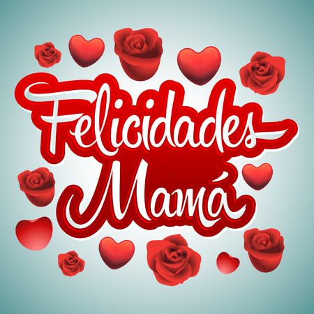 Felicidades Mama, Congrats Mother spanish text - vector lettering with roses and hearts 向量圖像