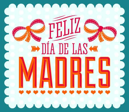 Feliz Dia de las Madres, Happy Mother s Day spanish text  Vector