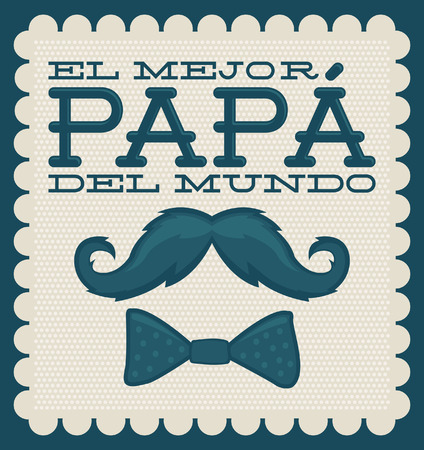 best dad: Le mejor papa del mundo - Worlds best dad spanish text - moustache vector vintage card Illustration