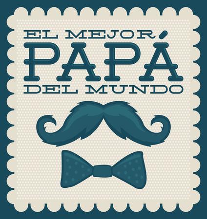 Le mejor papa del mundo - World's best dad spanish text - moustache vector vintage card