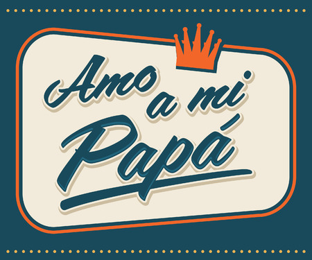 Amo a mi Papa - I Love my Dad spanish text - vector vintage card