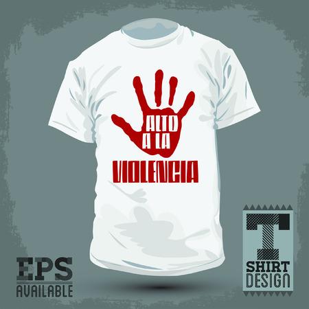 t shirt print: Camiseta Graphic design-Alto a la Violencia - No m�s violencia texto espa�ol - ilustraci�n vectorial - camisa de la impresi�n