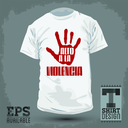 Graphic T- shirt design -Alto a la violencia - Stop Violence spanish text -  Vector illustration - shirt print