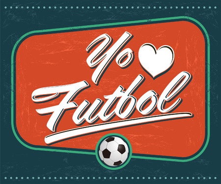 Yo amo el Futbol - I Love Soccer - Football spanish text - vintage vector sign Vector