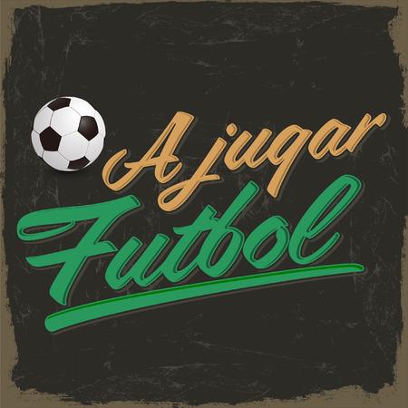 futbol: A jugar Futbol - Lets play soccer spanish text - vintage card - poster Illustration