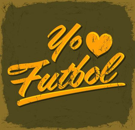 futbol soccer: I Love Soccer  Football spanish text