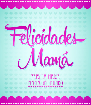 Felicidades Mama, Congrats Mother spanish text - illustration Banco de Imagens