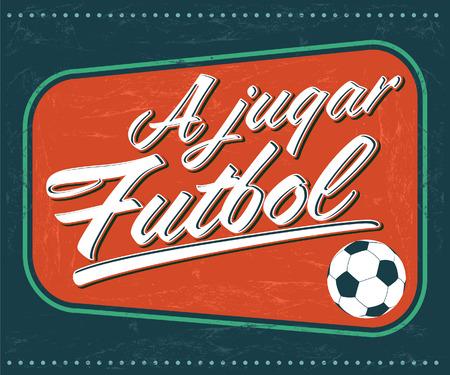 A jugar Futbol - Lets play soccer spanish text - vintage card - poster Vector