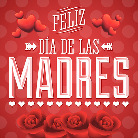 Feliz Dia de las Madres, Happy Mother s Day spanish text - Rasterized Illustration card - roses and hearts