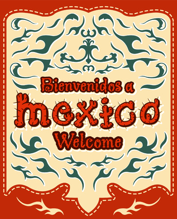 president of mexico: Bienvenidos a Mexico - Welcome to Mexico Spanish text - vector illustration Illustration