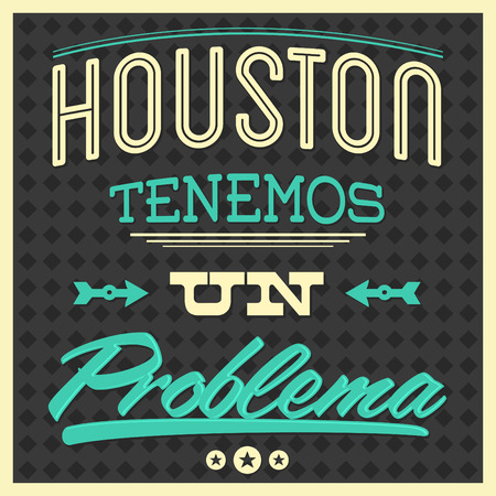 Houston tenemos un problema - Houston we have a problem spanish text - vector Typographic Design