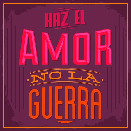 Haz el amor no la guerra - Make Love nor War spanish text - vector Typographic Design