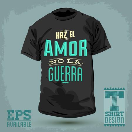 t shirt design: Graphic T- shirt design - Haz el amor no la guerra - Make Love not War spanish text - vector Typographic Design - shirt graphic design Illustration