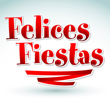 happy holidays: Felices fiestas - happy holidays spanish text - vector icon Illustration