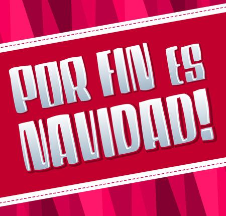 finally: Por fin es navidad - Christmas is finally here spanish text card
