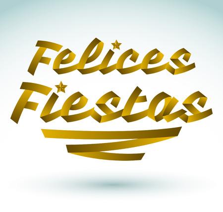 fiestas: Felices fiestas - happy holidays spanish text - Golden ribbon Vector typographic Lettering.
