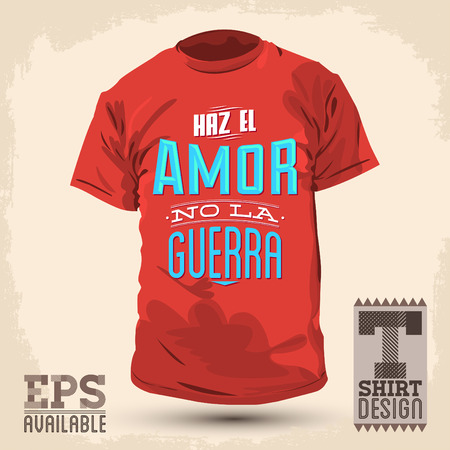 hacer el amor: Dise�o gr�fico T-shirt - vector Dise�o Tipogr�fico - - camisa del dise�o gr�fico del texto espa�ol Haga la guerra del amor - no hay guerra la haz el amor Vectores
