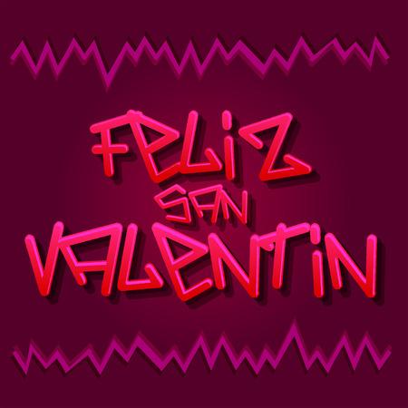 san valentin: Feliz San Valentin - Happy Valentines spanish text - vector urban style lettering Illustration
