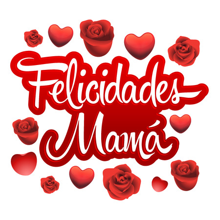 Felicidades Mama, Congrats Mother spanish text - illustration lettering with roses and hearts