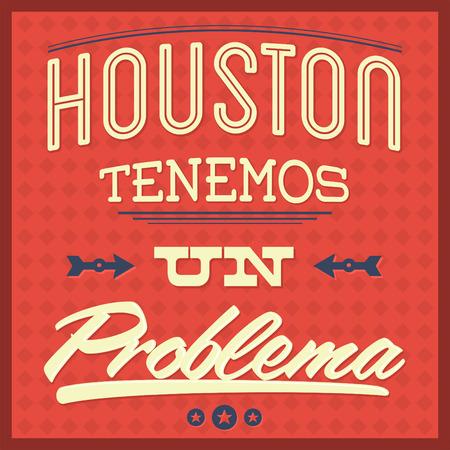 un: Houston tenemos un problema - Houston we have a problem spanish text - vector Typographic Design