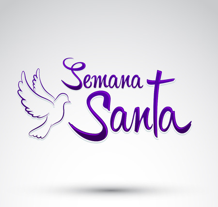 Semana Santa - Holy Week spanish text - Dove vector lettering, Latin religious tradition before Easter Ilustração