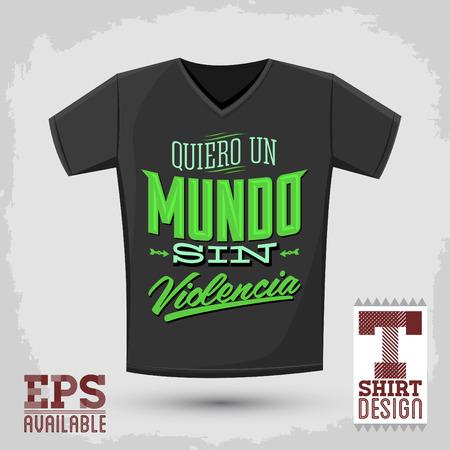 activism: T- gr�fico dise�o de la camisa - Quiero un Mundo sin Violencia - Yo quiero un mundo sin violencia texto espa�ol - ilustraci�n vectorial - camisa de la impresi�n