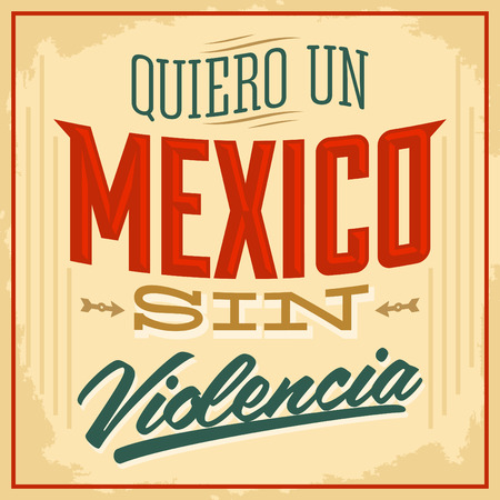 sin: Quiero un Mexico sin violencia - I want a mexico without violence spanish text - Vector illustration Illustration