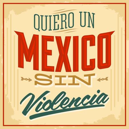 Quiero un Mexico sin violencia - I want a mexico without violence spanish text - Vector illustration Ilustração