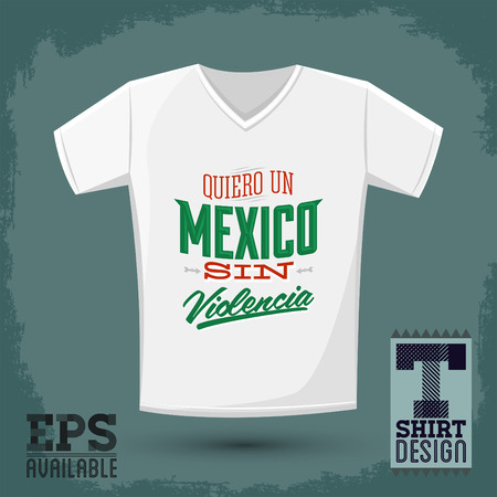 i t: Graphic T shirt design  Quiero un Mexico sin violencia  i want a mexico without violence spanish text  Vector illustration shirt print Illustration