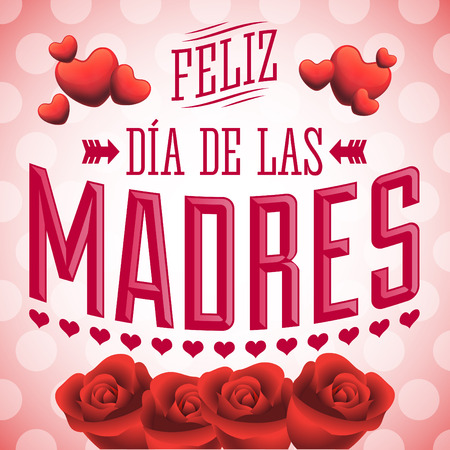 Feliz Dia de las Madres Happy Mothers Day spanish text  Illustration vector card  roses and hearts Ilustração