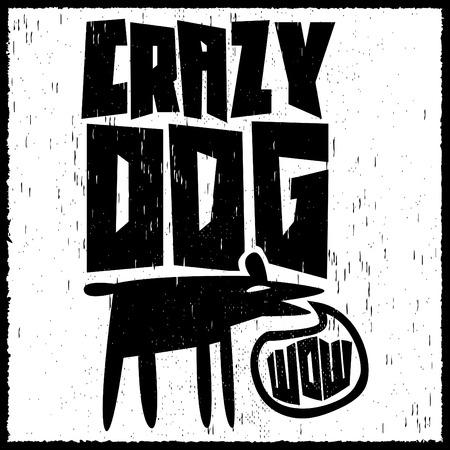 Print design: monochrome label  Crazy Dog poster or tshirt print design Illustration