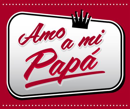 Amo a mi Papa - I Love my Dad spanish text - vector card