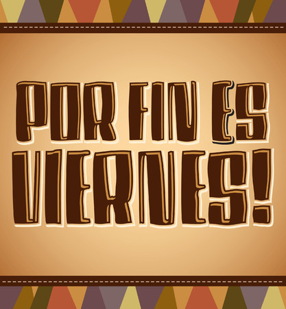 finally: Por fin es viernes - Finally its Friday - spanish text - lettering vector card Illustration