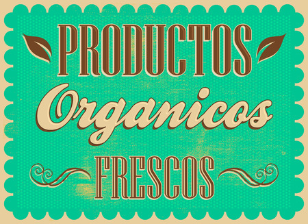 advertisements: Productos organicos frescos - Fresh organic products spanish text - Vintage Farm Fresh Poster. Vector illustration.