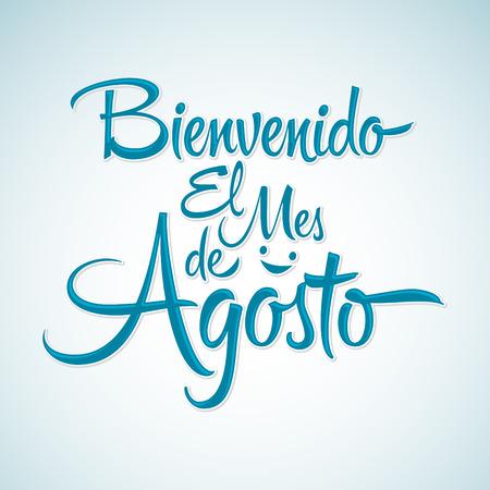 bienvenido: Bienvenido el mes de agosto - Welcome August spanish text, vector lettering message