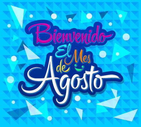 beginnings: Bienvenido el mes de agosto - Welcome August spanish text, vector lettering message