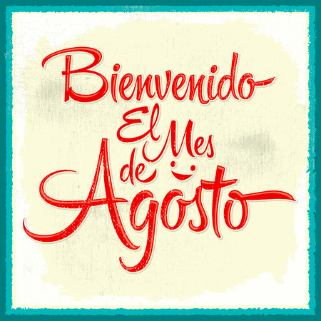 august: Bienvenido el mes de agosto - Welcome August spanish text, vintage vector lettering messag Illustration