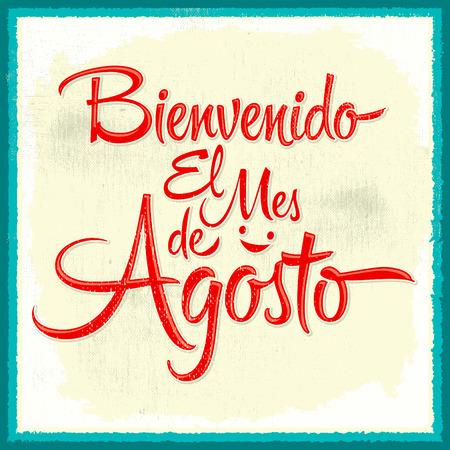 beginnings: Bienvenido el mes de agosto - Welcome August spanish text, vintage vector lettering messag Illustration