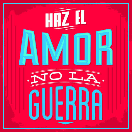 faire l amour: Haz el amor no la guerra - Make Love, ni texte espagnol guerre - vecteur conception typographique
