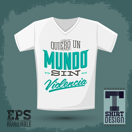 sin: Graphic T- shirt design - Quiero un Mundo sin violencia - I want a world without violence spanish text - Vector illustration - shirt print