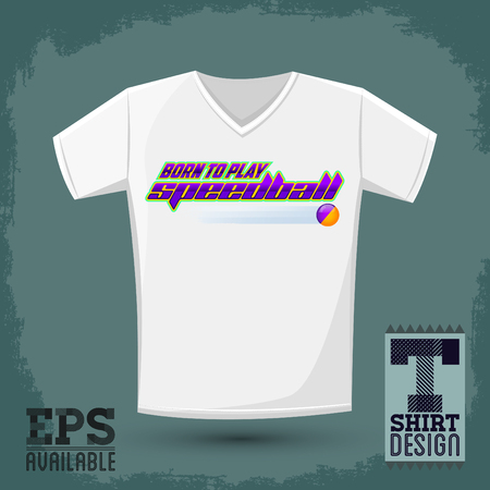 t shirt design: Graphic T- shirt design - I Born to play Speedball - format of paintball game - vector Typographic Design