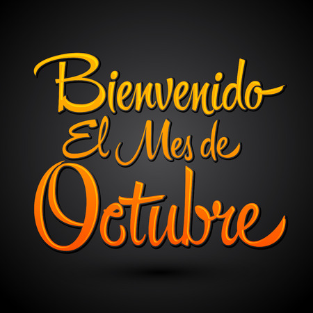 beginnings: Bienvenido el mes de Octubre - Welcome October spanish text, vector lettering message