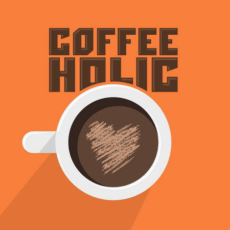lovers: Coffeeholic, coffee addict vector design, Modern phrase for coffee lovers, cup and heart-shaped foam illustration