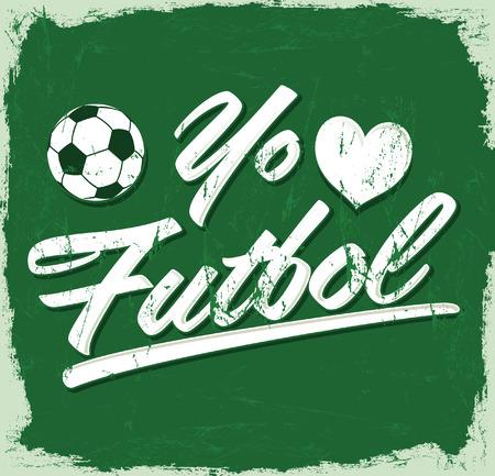 futbol soccer: Yo amo el Futbol - I Love Soccer - Football spanish text - vintage vector sign