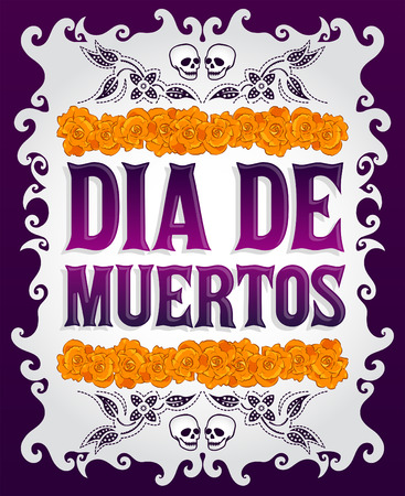 Dia de Muertos - Mexican Day of the death spanish text and flower decoration