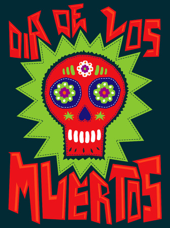 sugar: Dia de los Muertos - Mexican traditional holiday, Day of the death spanish text - sugar skull illustration Illustration